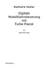 Digitale Modellbahnsteuerung mit Turbo Pascal