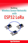 Building Wireless Sensor Networks with ESP32 LoRa